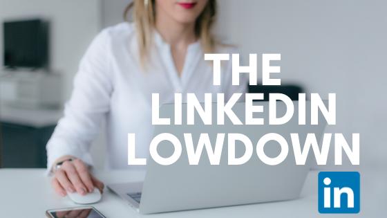 Linkedin Lowdown