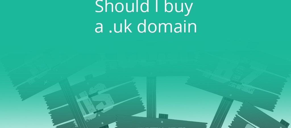 Should I buy a .uk domain